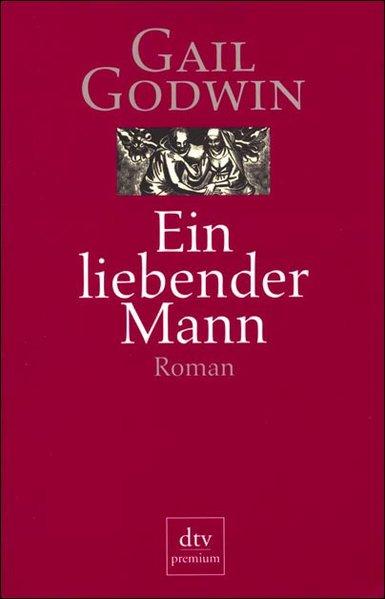 Ein liebender Mann Roman, dtv premium 15105 ;  9783423151054