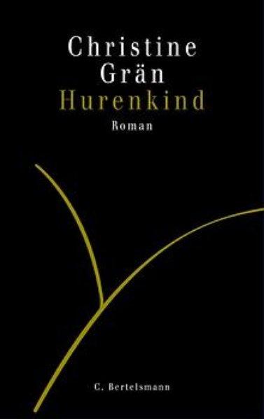 Hurenkind.  Roman 3570003930