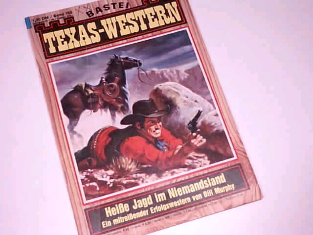 Texas-Western 188 Heiße Jagt im Niemandsland  Bastei Western Roman-Heft