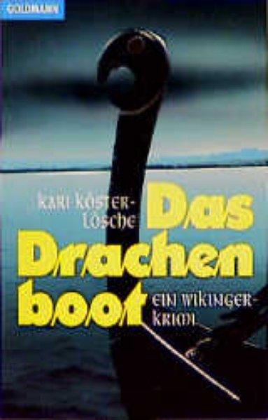 Köster-Lösche, Kari: Das Drachenboot Ein Wikinger-Krimi, Goldmann 42249 ; 9783442422494