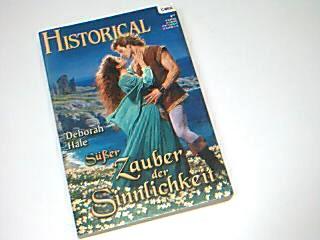 Historical 199 Süßer Zauber der Sinnlichkeit. Roman