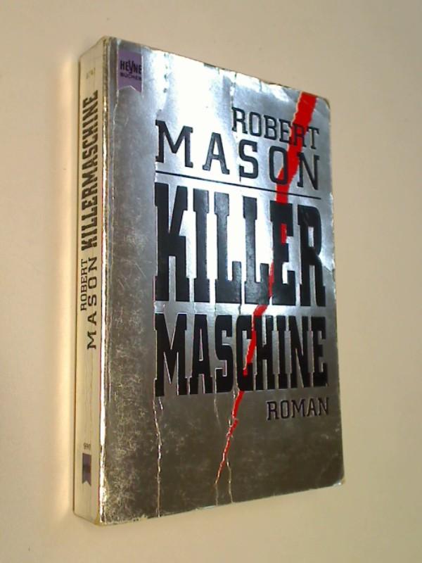 Killermaschine : Roman. Heyne Nr. 8742, 3453063767 Aus dem Engl. von Thomas Hag, [Heyne-Bücher / 1] Dt. Erstausg.