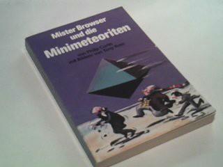 Mister Browser und die Minimeteoriten = Mister Browser and the mini-meteorites ; 3888841186