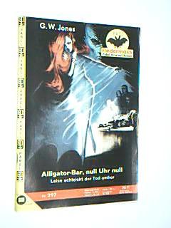 Fledermaus Nr. 297 Alligator-Bar, null Uhr null , Pabel Kriminal-Roman,  Roman-Heft.