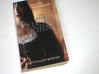 Die Primadonna Ein Vivaldi-Roman ; 9783746624662
