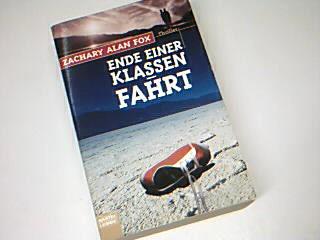 Ende einer Klassenfahrt : Thriller.  Bastei Bd. 14180 ;  3404141806 Aus dem Amerikan. von Ursula Walther, Dt. Erstveröff., dt. Lizenzausg., 1. Aufl.