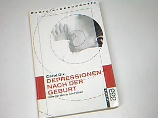 Depressionen nach der Geburt : Hilfe für Mütter (und Väter). = The new mother syndrom , rororo-Sachbuch 8821 : Medizin und Gesundheit  ; 349918821X