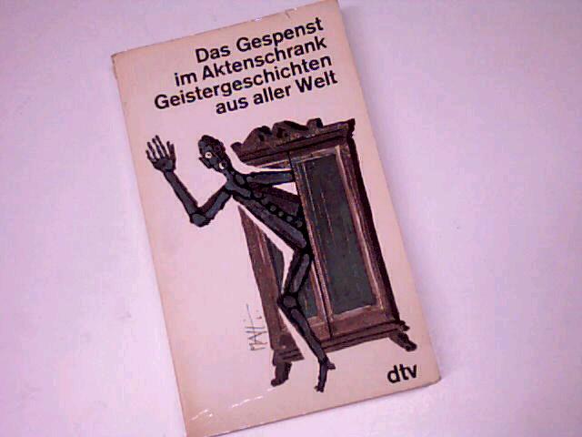 Das Gespenst in Aktenschrank : Geistergeschichten aus aller Welt. Dtv Taschenbuch 597. 2. Auflage