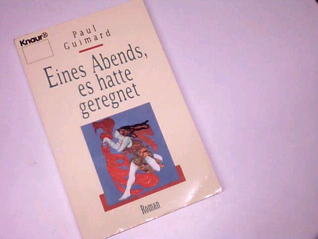 Eines Abends, es hatte geregnet : Roman. Knaur Taschenbuch. 60279. 3426602792 Vollst. Taschenbuchausg.