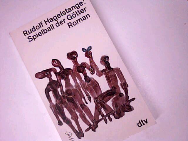 HAGELSTANGE, RUDOLF: Spielball der Götter : Aufzeichn. e. trojan. Prinzen. Roman. Dtv Taschenbuch 411. Ungekürzte Ausg.