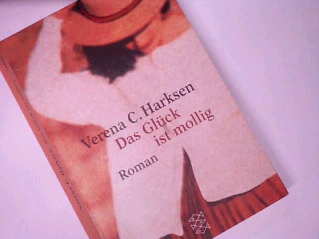 Das Glück ist mollig : Roman. Fischer Taschenbuch 14886. 3596148863.