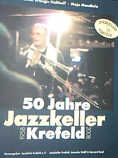 50 Jahre Jazzkeller Krefeld : 1958 - 2008. Mit Beitr. von Waldo Karpenkiel ... ; 9783936783292