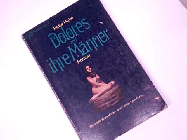 Dolores und ihre Männer : Roman. Moewig Taschenbuch A 92