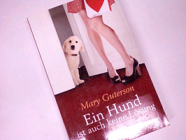 Guterson, Mary und Stefanie (Übers.) Retterbush: Ein Hund ist auch keine Lösung : Roman. Goldmann Taschenbuch 46950. 9783442469505. Dt. Erstveröff., 2. Aufl.