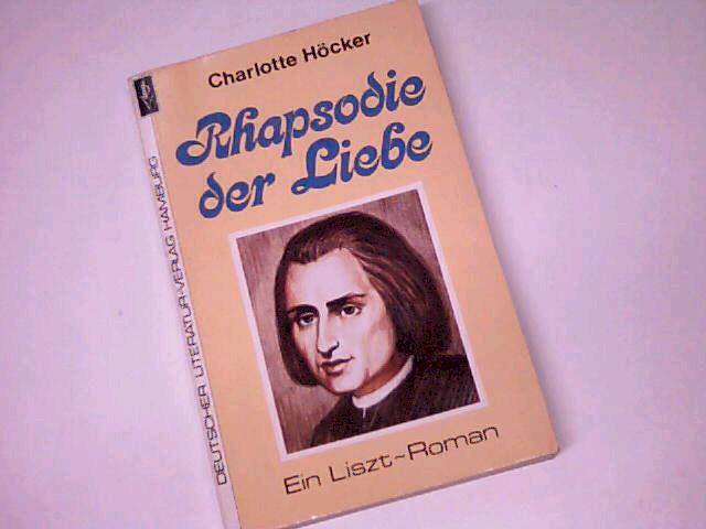 Rhapsodie der Liebe : e. Liszt-Roman. DLV Taschenbuch 206. 3871522082.