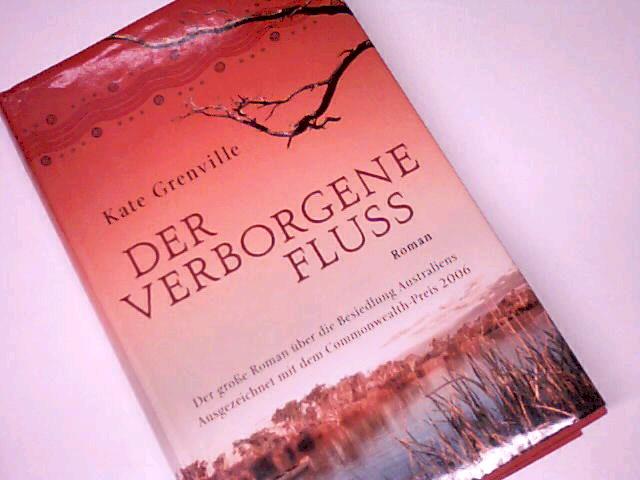 Der verborgene Fluss : Roman. Ungekürzte Lizenzausg.
