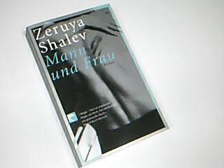 Shalev, Zeruya: Mann und Frau : Roman. BvT 76094,  Aus dem Hebr. von Mirjam Pressler  ;  3442760941