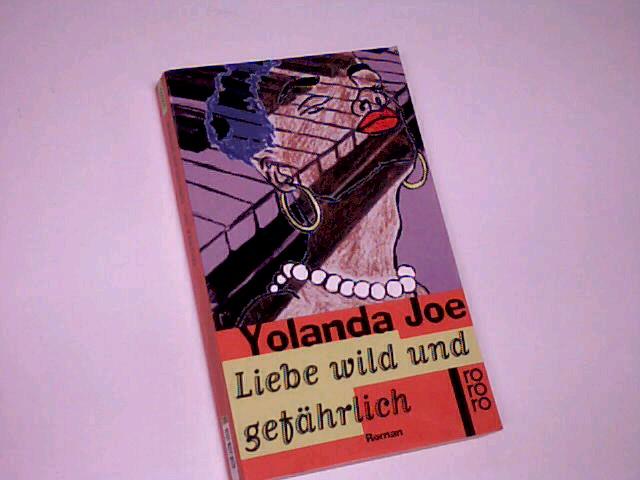 Liebe wild und gefährlich : Roman. rororo Taschenbuch 22321. 349922321X Einmalige Sonderausg.