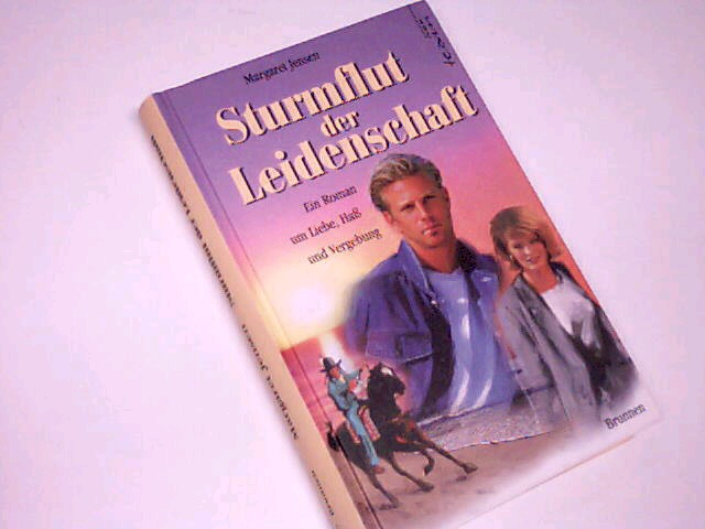 Sturmflut der Leidenschaft : ein Roman um Liebe, Hass und Vergebung. 3765515876