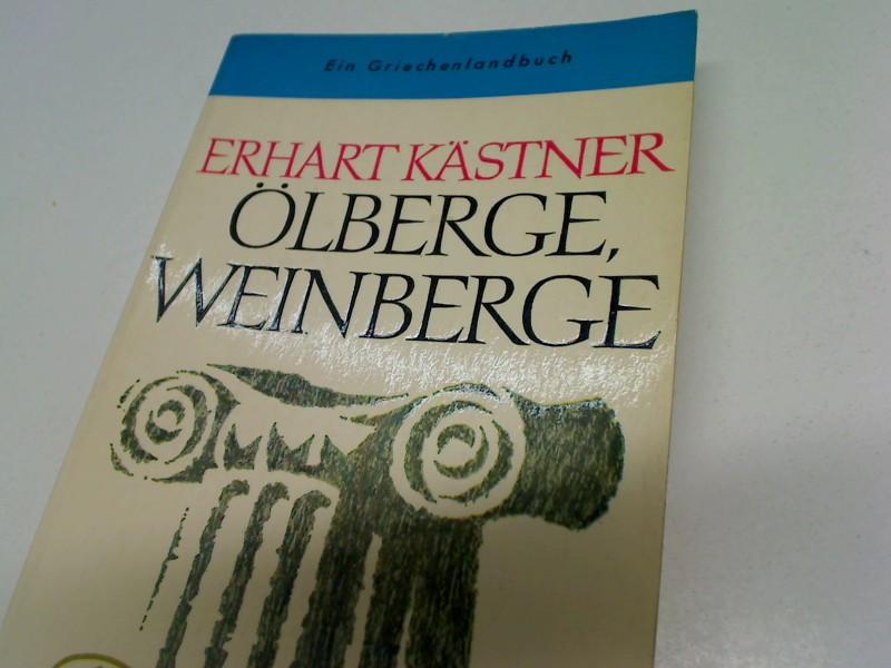 KÄSTNER, ERHART: Ölberge, Weinberge : Ein Griechenlandbuch. Fischer Bücherei ; 362. 66.- 77. Tsd