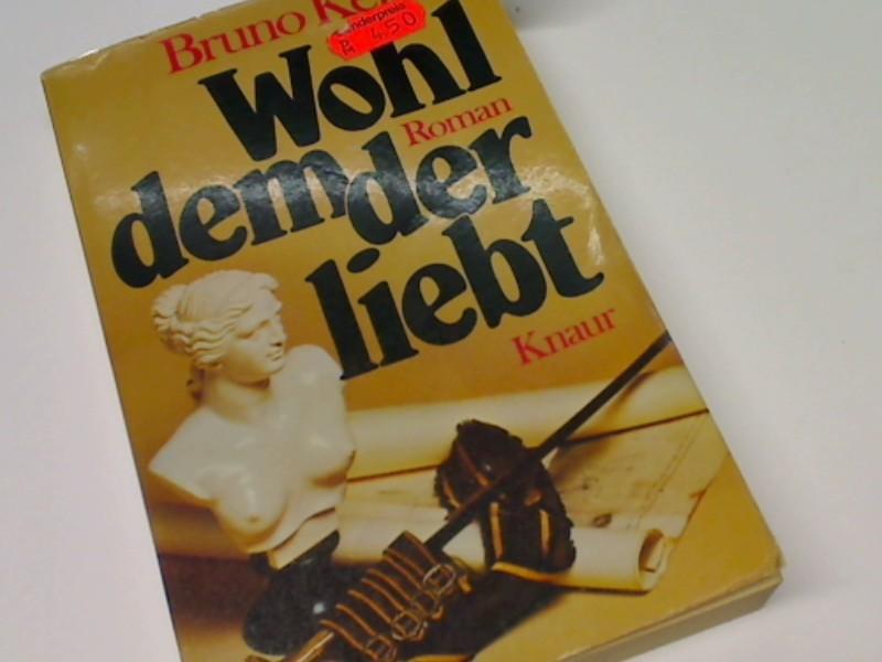KEISER, BRUNO: Wohl dem, der liebt : Roman. Vollst. Taschenbuchausg. 3426005816