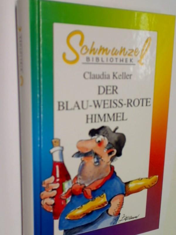 Der blau-weiss-rote Himmel. Schmunzel-Bibliothek ; 3795115027 , 9783795115029