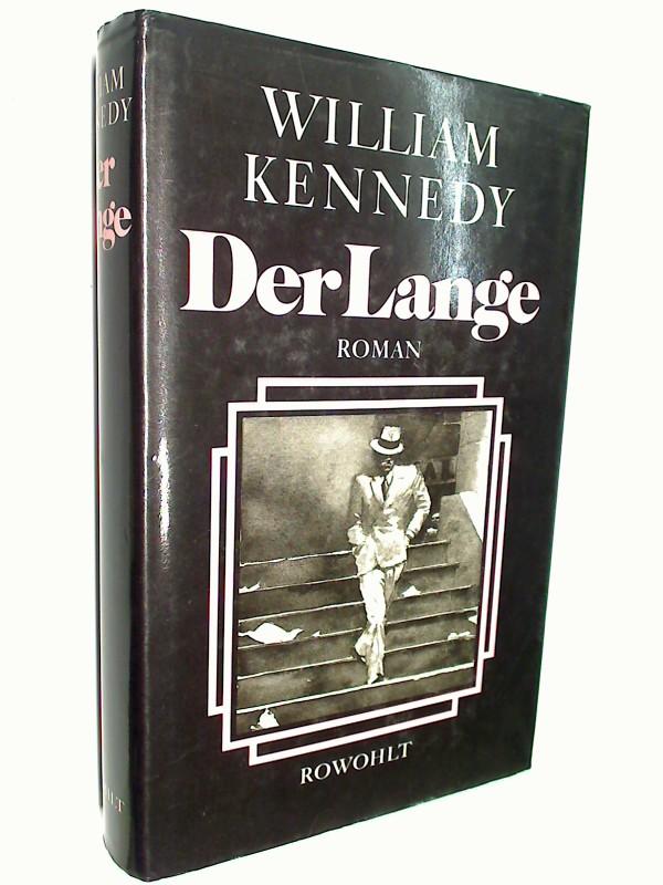 KENNEDY, WILLIAM: Der Lange : Roman. Aus d. Amerikan. von Walter Hartmann 3498034391