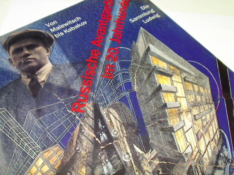 Russische Avantgarde im 20. Jahrhundert  Von Malewitsch bis Kabakov. Die Sammlung Ludwig, Köln 3791312863