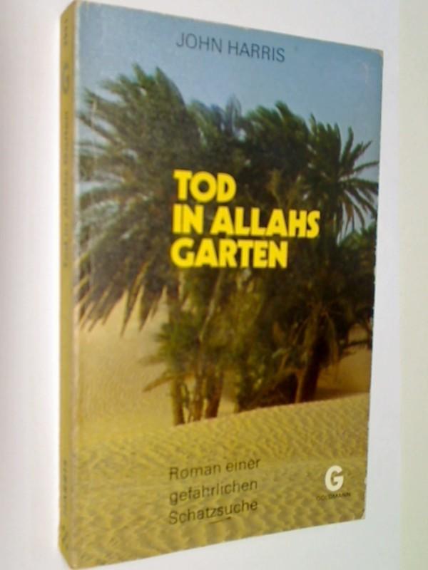 Tod in Allahs Garten : Roman e. gefährlichen Schatzsuche.  Goldmanns Gelbe  2991 ; 3442029910