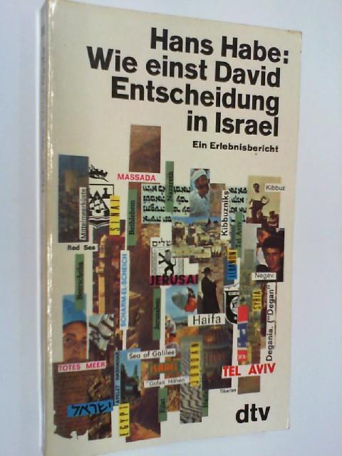 HABE, HANS: Wie einst David : Entscheidung in Israel; ein Erlebnisbericht. dtv 869 ;  3423008695