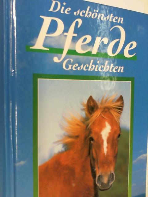 Die schönsten Pferde Geschichten. Sonderausgabe , 3850014533