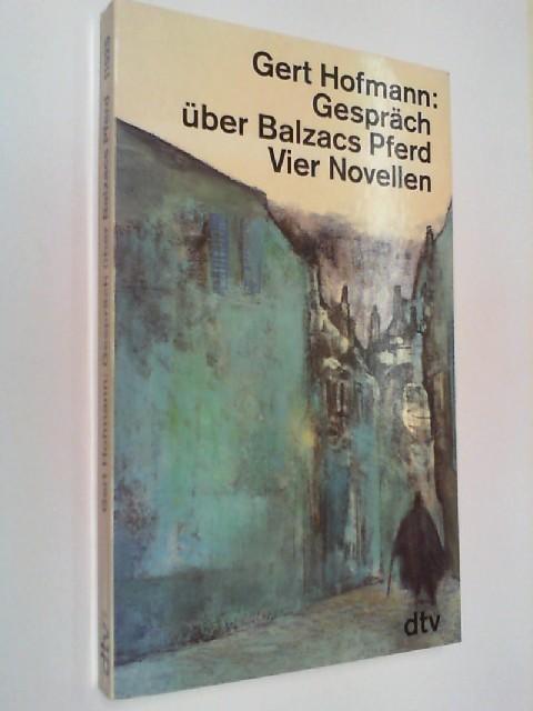 Gespräch über Balzacs Pferd : vier Novellen. dtv 11925 ;  342311925X