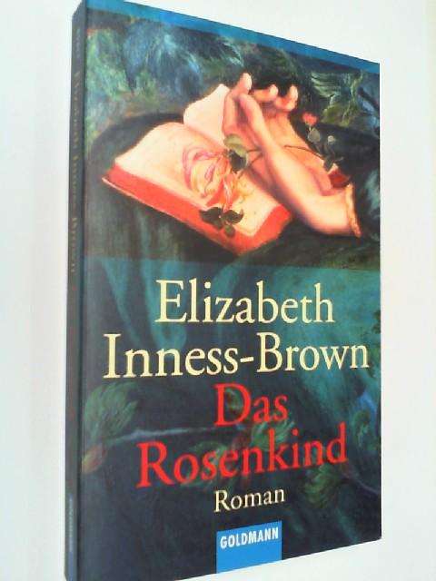 Das Rosenkind : Roman. 3442453119