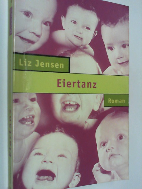 JENSEN, LIZ: Eiertanz : Roman. = Egg dancing, Knaur 65092 ; 3426650924