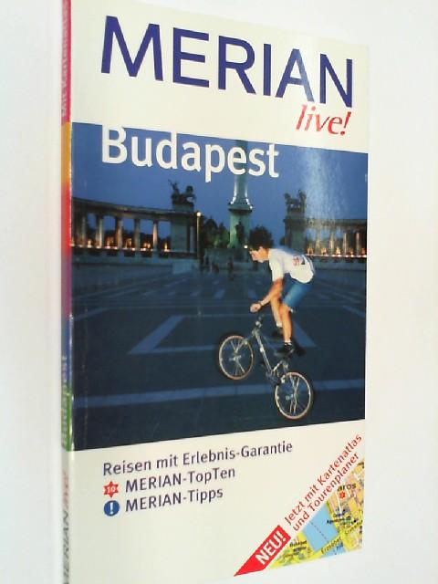 Budapest : mehr Lust am Reisen ; Reisen mit Erlebnis-Garantie ; Merian-TopTen, Merian-Tipps ; jetzt mit Kartenatlas und Tourenplaner. Reisefüherer 3774256799