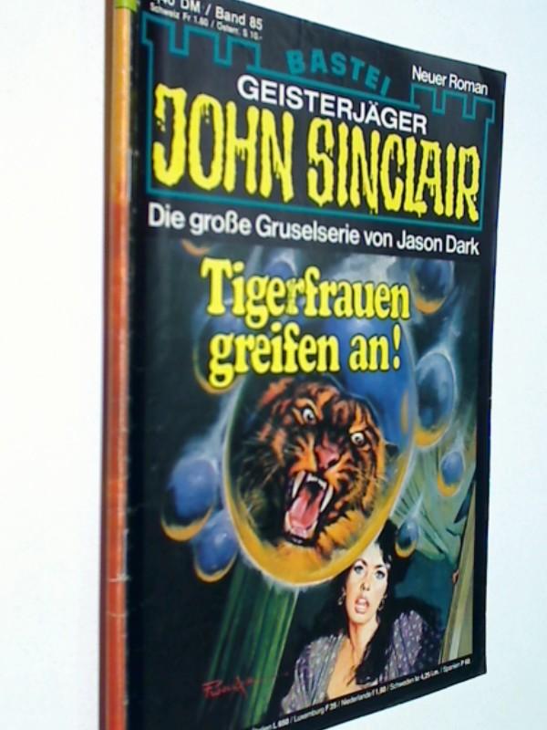 Geisterjäger John Sinclair 1. Auflage Band 85 Tigerfrauen greifen an !  17.2.1980,  Bastei Roman-Heft