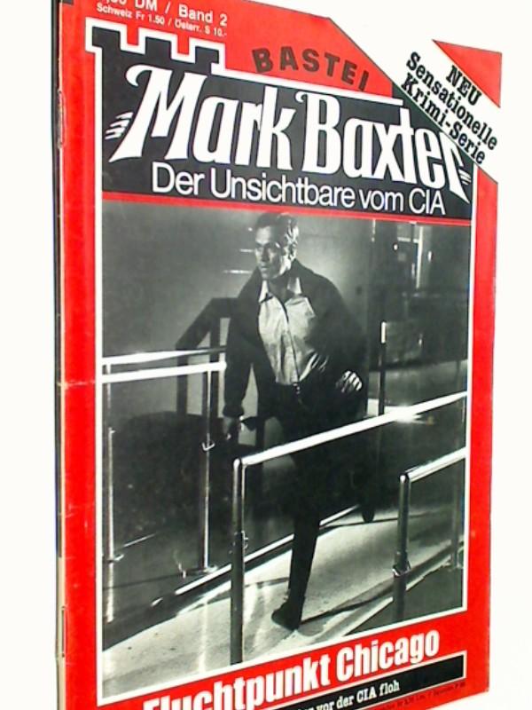 Mark Baxter 2 Fluchtpunkt Chicago (Der Unsichtbare vom CIA) Bastei Roman-Heft.