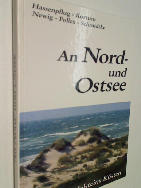 An Nord- und Ostsee : Schleswig-Holsteins Küsten. 3880422729