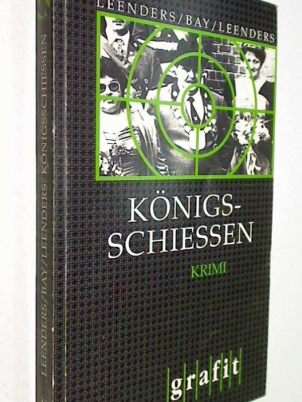 Königsschiessen : Kriminalroman. 3894250291