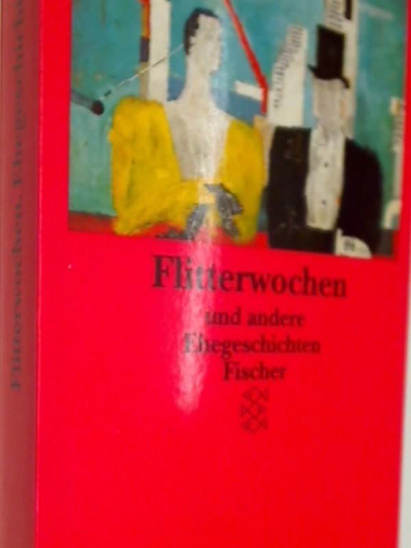 Flitterwochen und andere Ehegeschichten. Fischer Taschenbuch 11306. 3596113067