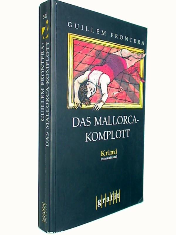 Das Mallorca-Komplott : Kriminalroman. 3894255072