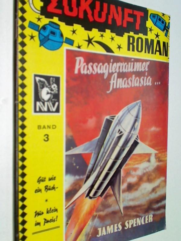 Zukunft Roman 3 Passagierraumer Anastasia ,  Science Fiction Roman-Heft