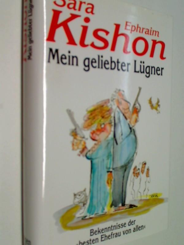 """Mein geliebter Lügner : Bekenntnisse der """"besten Ehefrau von allen"""". 3784425763 Sara - Ephraim Kishon."""