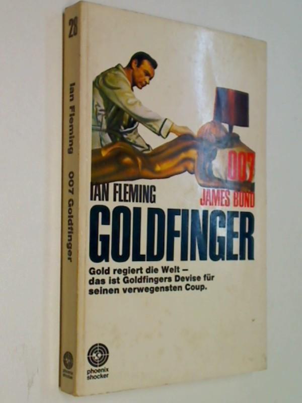 Goldfinger. 007 James Bond, Phoenix Shocker Bd. 28, 1. Auflage 1967