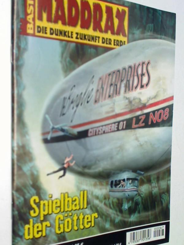Schönenbröcher, Michael: Maddrax Band 67 Spielball der Götter (Die dunkle Erde der Zukunft). Roman-Heft