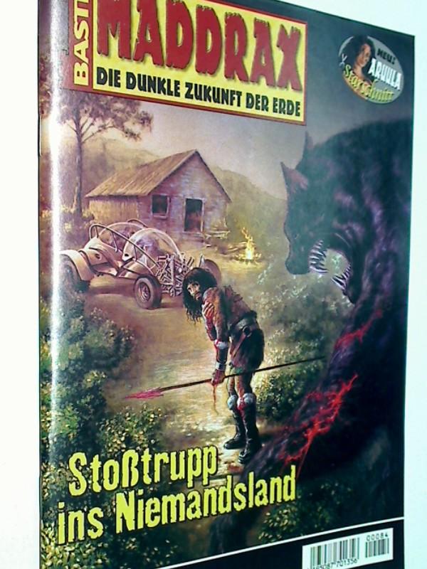 Maddrax Band 84 Stoßtrupp ins Niemandsland , mit Aruula Starschnitt (Die dunkle Erde der Zukunft). Roman-Heft