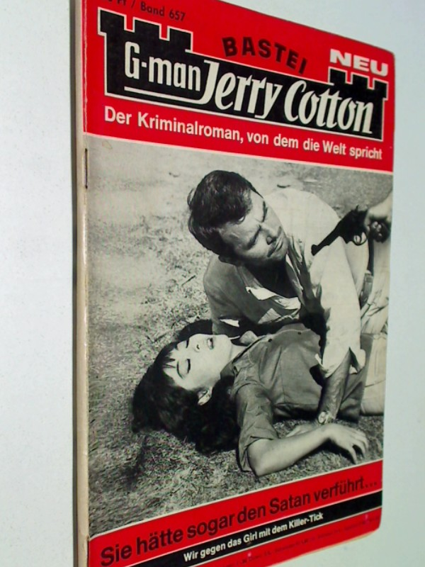 G-man Jerry Cotton 657 Sie hätte sogar den Satan verführt..., Der Kriminalroman, von dem die Welt spricht. Bastei Roman-Heft