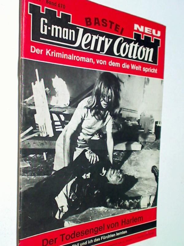 G-man Jerry Cotton 670  Der Todesengel von Harlem,  Der Kriminalroman, von dem die Welt spricht. Bastei Roman-Heft