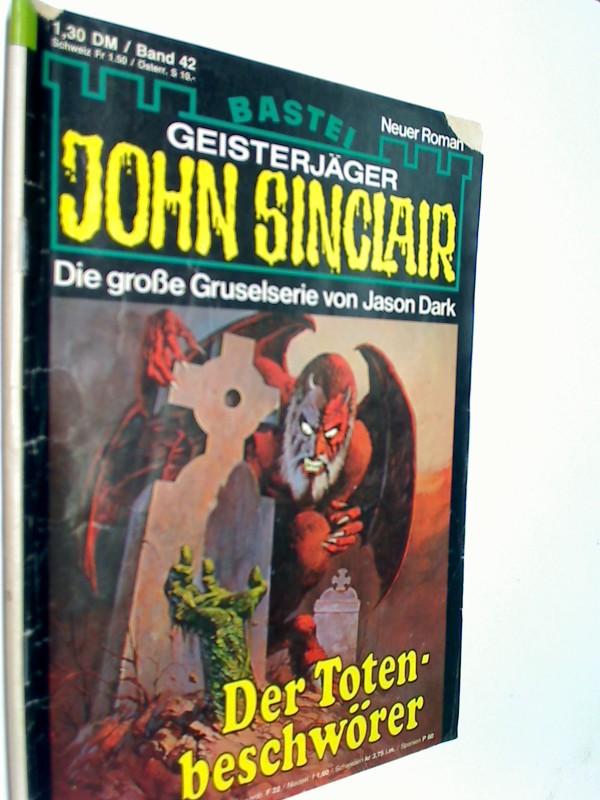 Dark, Jason: Geisterjäger John Sinclair 1. Auflage Band 42 Der Totenbeschwörer, 1979,  Bastei Roman-Heft