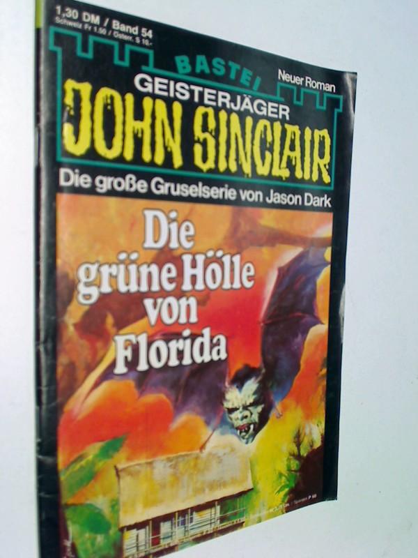 Geisterjäger John Sinclair 1. Auflage Band 54 Die grüne Hölle von Florida , 1979,  Bastei Roman-Heft